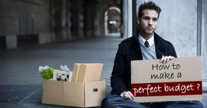 How can you make a perfect budget when you are jobless