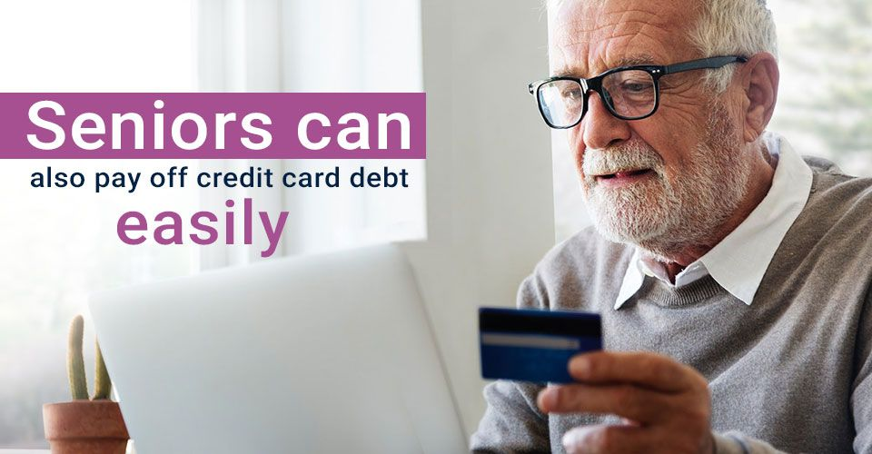 How seniors can easily pay off credit card debt?