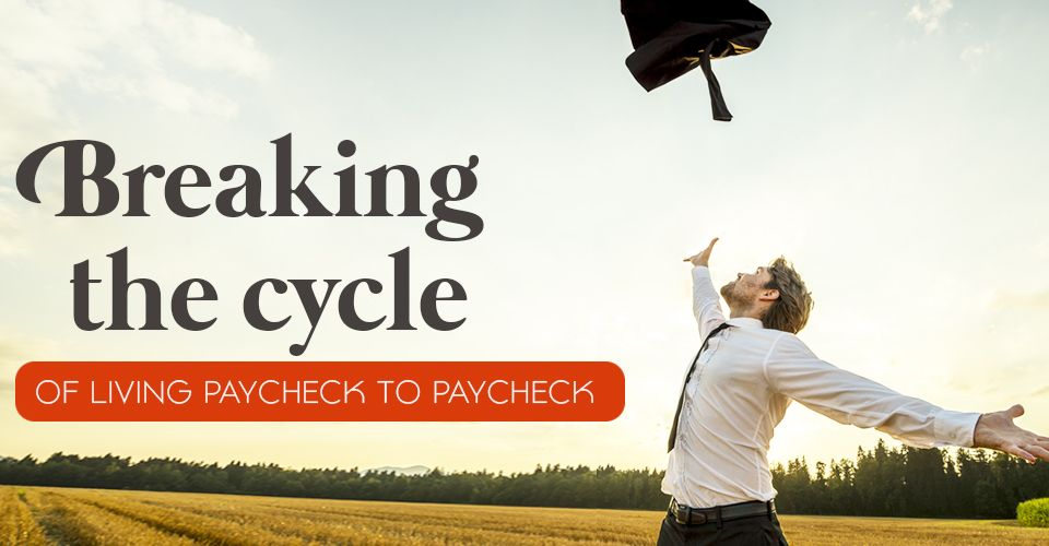 Living paycheck to paycheck – 8 Sure shot ways to break the cycle